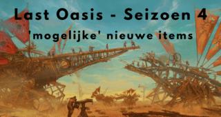 Last Oasis Seizoen 4 – 'mogelijke' nieuwe items
